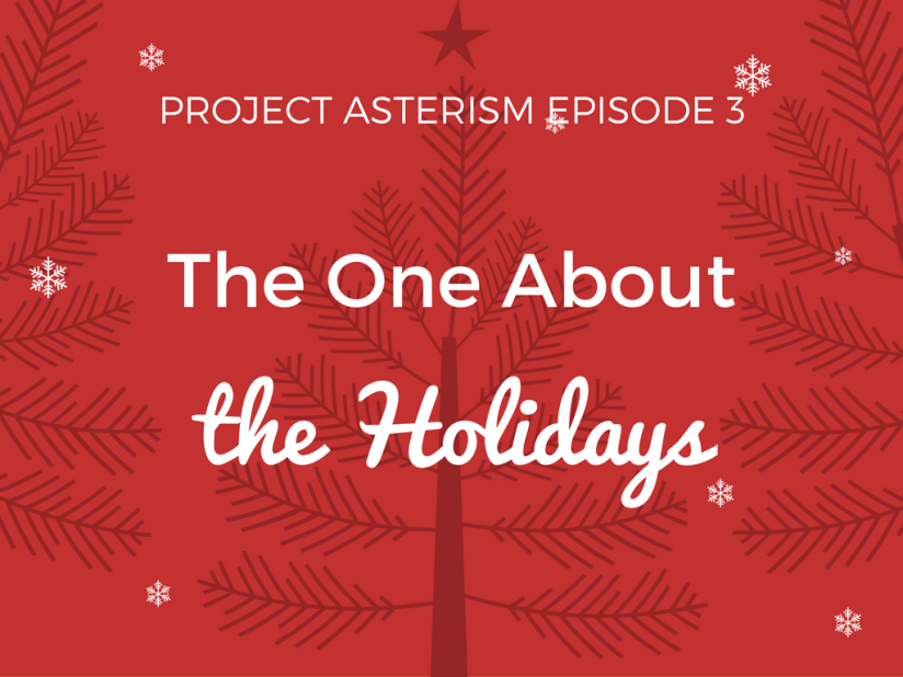Episode 03 – The One About the Holidays
